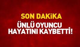 Son dakika..Ünlü Oyuncumuzdan Türkiye'yi Yasa Boğan Haber