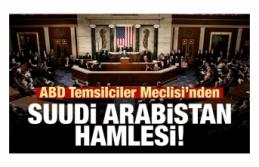 ABD Meclisi'nden Suudi Arabistan hamlesi!